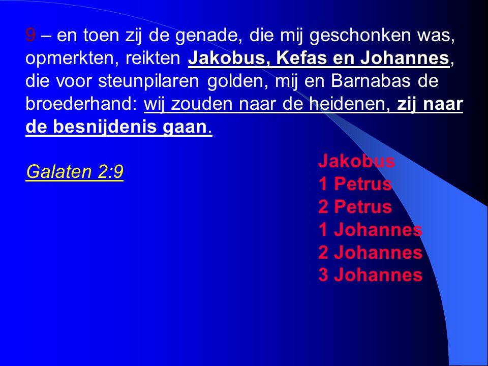 9 – en toen zij de genade, die mij geschonken was, opmerkten, reikten Jakobus, Kefas en Johannes, die voor steunpilaren golden, mij en Barnabas de broederhand: wij zouden naar de heidenen, zij naar de besnijdenis gaan.