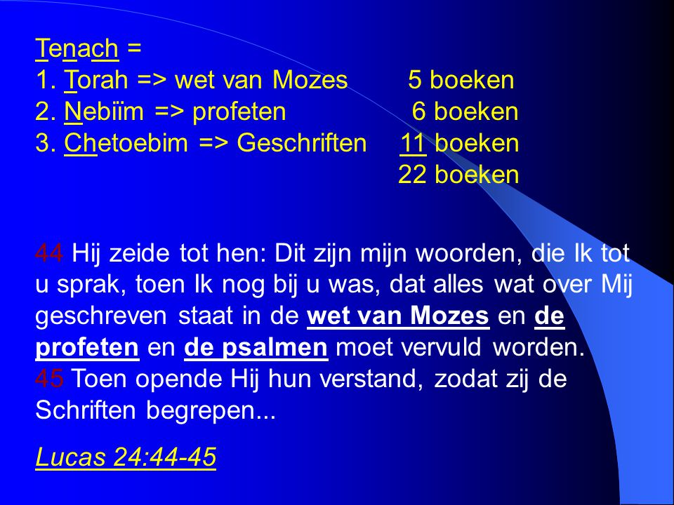Tenach = 1. Torah => wet van Mozes 5 boeken 2