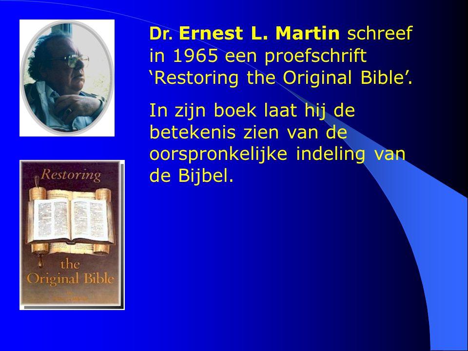 Dr. Ernest L. Martin schreef in 1965 een proefschrift 'Restoring the Original Bible'.