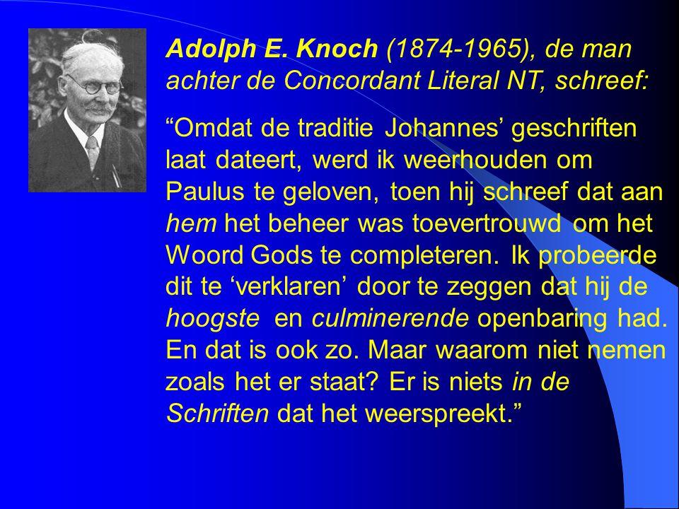 Adolph E. Knoch (1874-1965), de man achter de Concordant Literal NT, schreef: