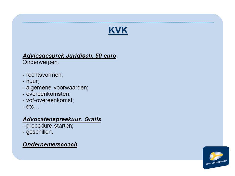 KVK Adviesgesprek Juridisch. 50 euro. Onderwerpen: - rechtsvormen;
