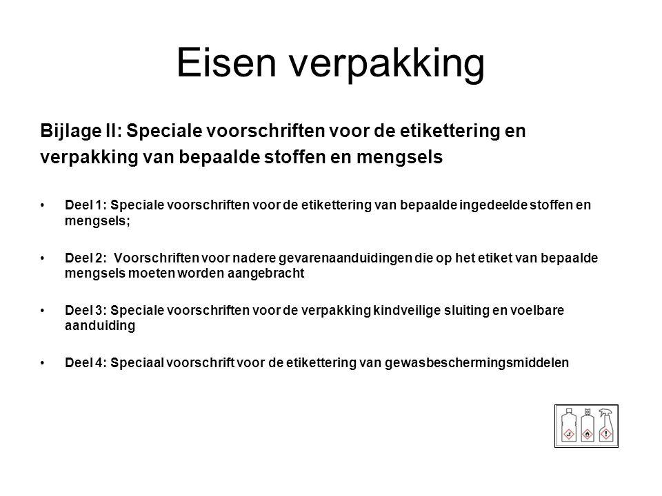 Eisen verpakking Bijlage II: Speciale voorschriften voor de etikettering en. verpakking van bepaalde stoffen en mengsels.