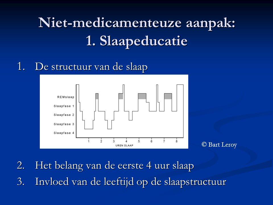 Niet-medicamenteuze aanpak: 1. Slaapeducatie