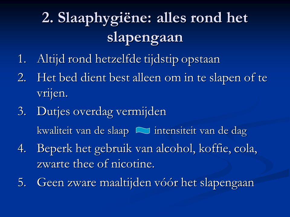 2. Slaaphygiëne: alles rond het slapengaan