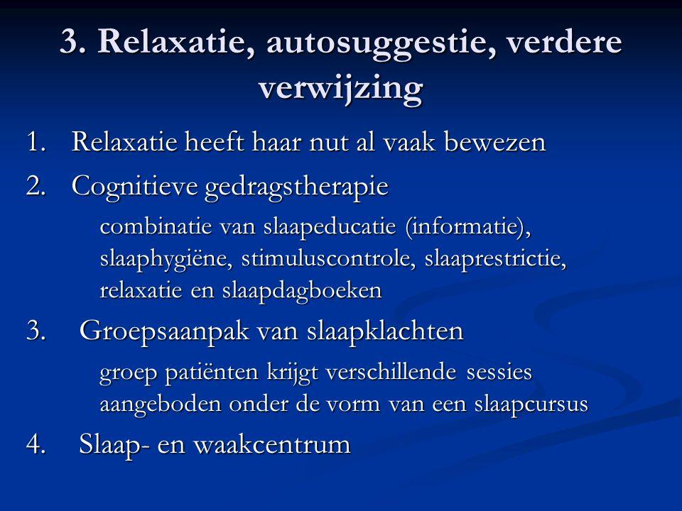 3. Relaxatie, autosuggestie, verdere verwijzing