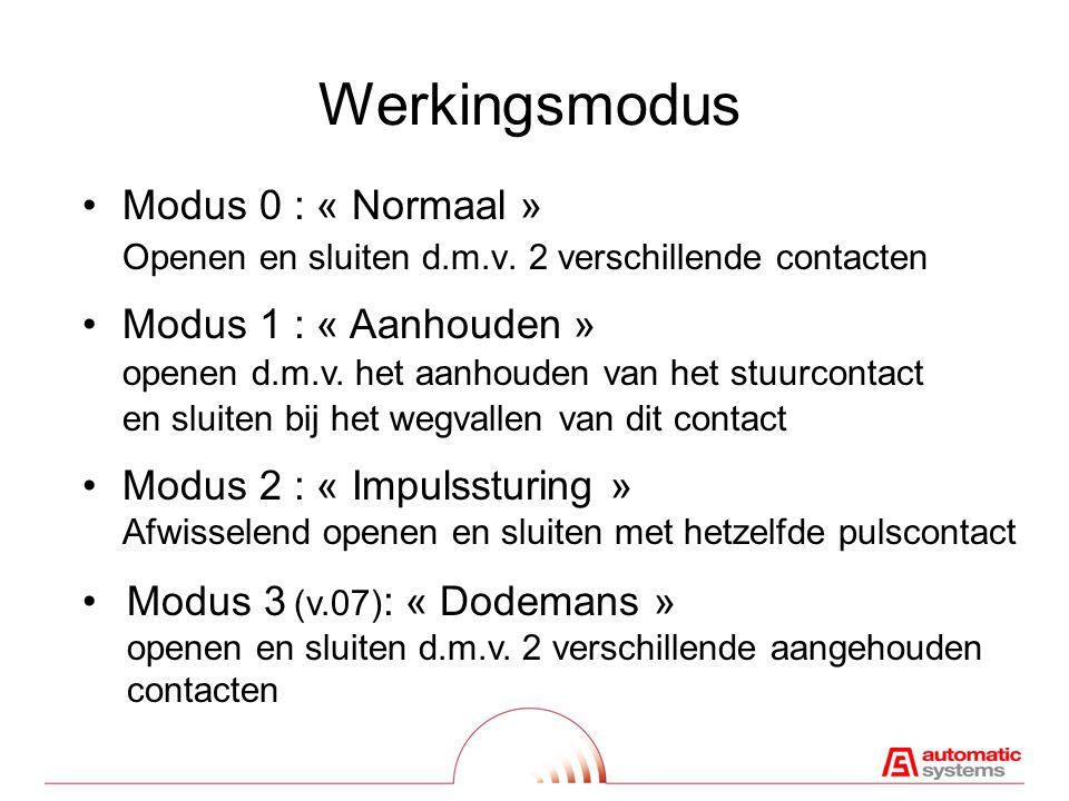 Werkingsmodus Modus 0 : « Normaal »