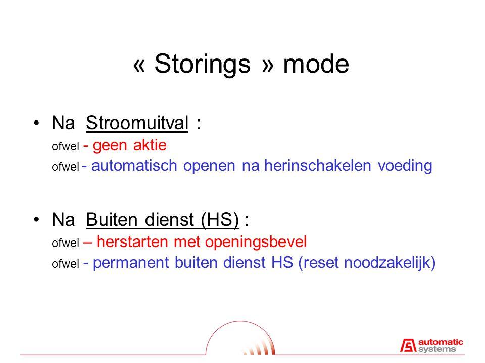 « Storings » mode Na Stroomuitval : ofwel - geen aktie ofwel - automatisch openen na herinschakelen voeding.