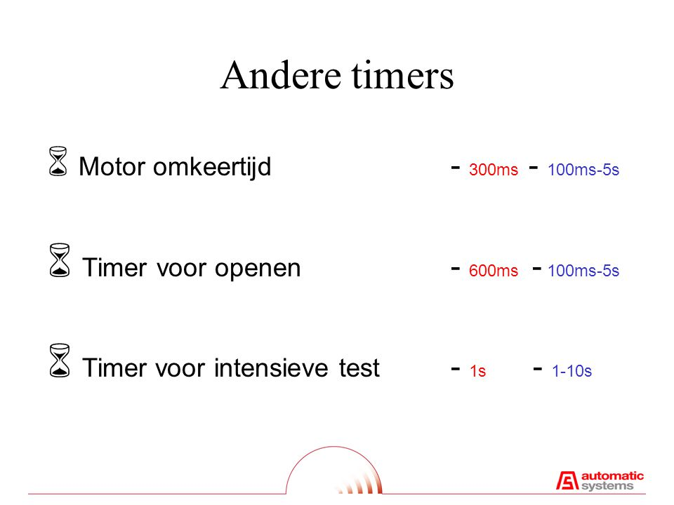 Andere timers Timer voor openen - 600ms - 100ms-5s
