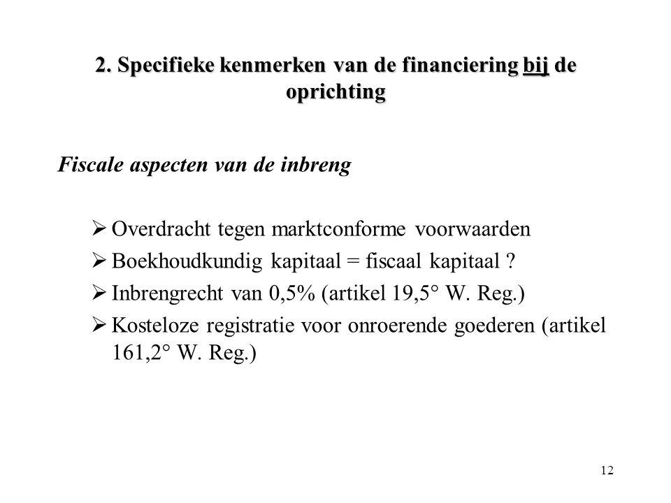 2. Specifieke kenmerken van de financiering bij de oprichting