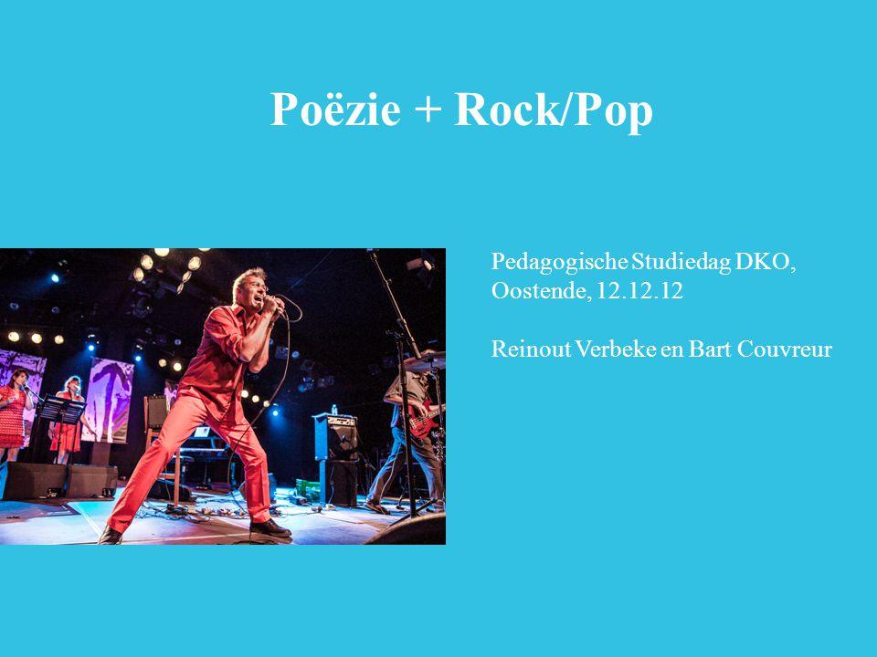 Poëzie + Rock/Pop Pedagogische Studiedag DKO, Oostende, 12.12.12 Reinout Verbeke en Bart Couvreur