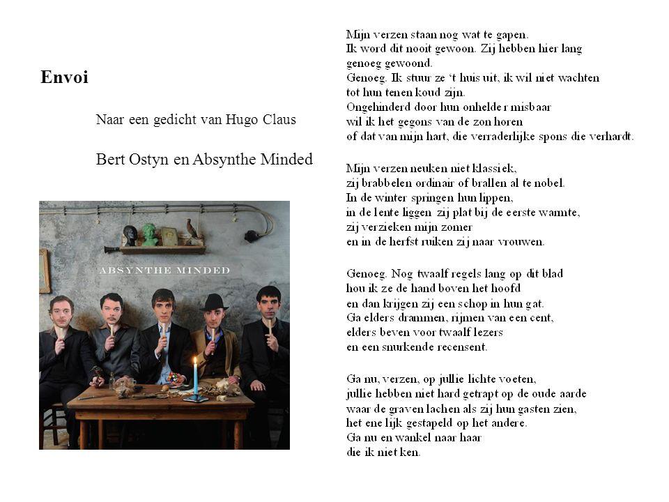 Envoi Naar een gedicht van Hugo Claus Bert Ostyn en Absynthe Minded