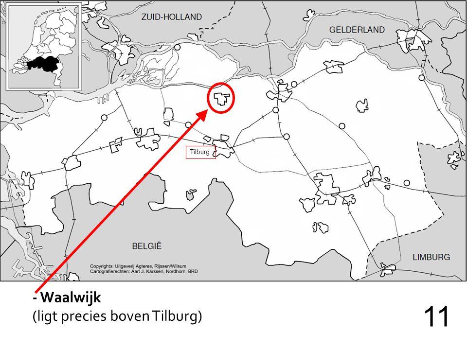 Tilburg - Waalwijk (ligt precies boven Tilburg) 11