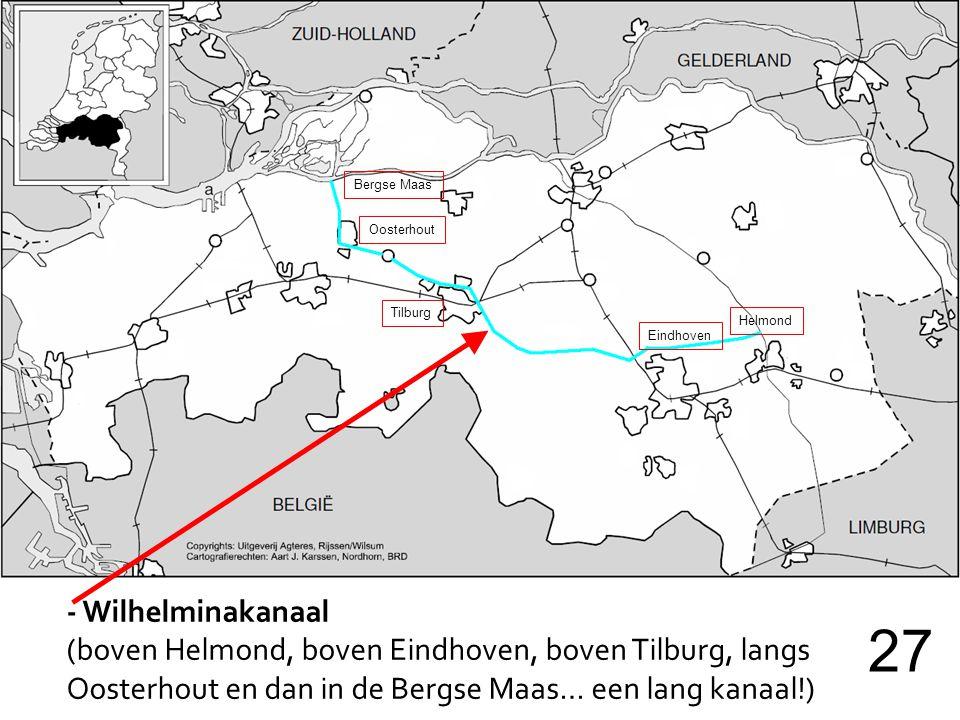 Bergse Maas Oosterhout. Tilburg. Helmond. Eindhoven. - Wilhelminakanaal. (boven Helmond, boven Eindhoven, boven Tilburg, langs.