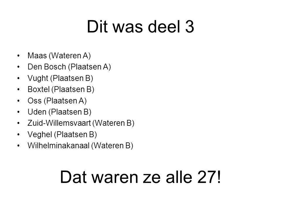 Dit was deel 3 Dat waren ze alle 27! Maas (Wateren A)
