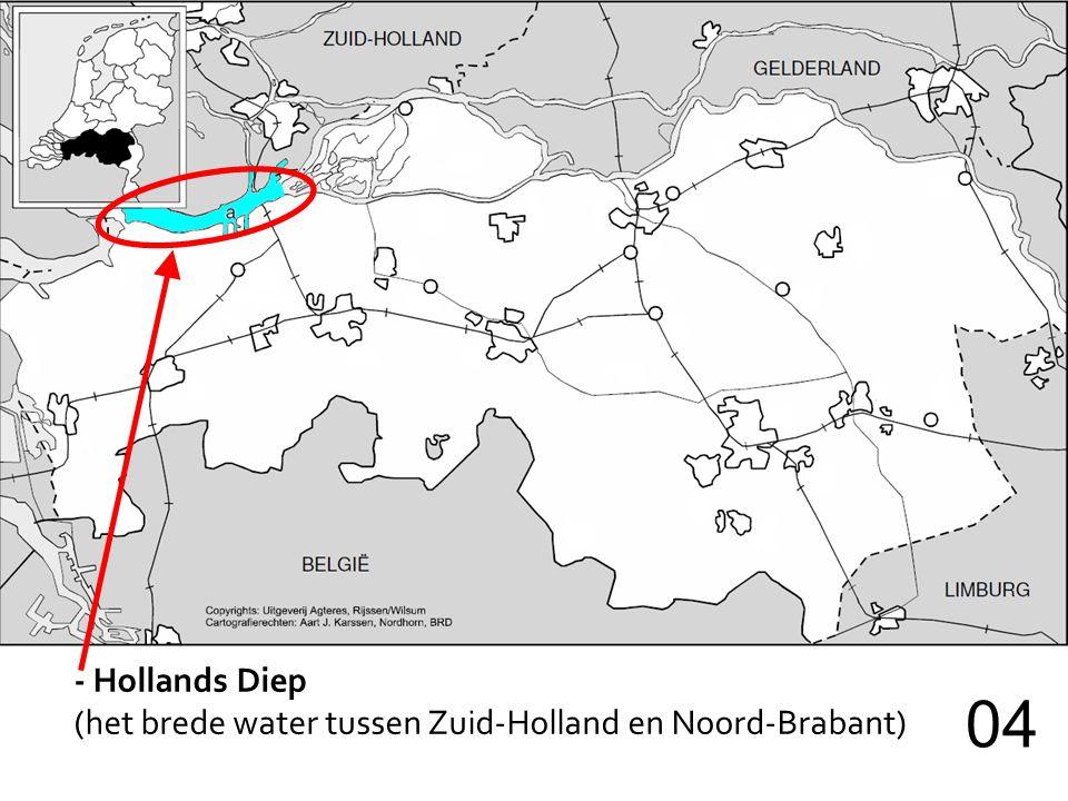 - Hollands Diep (het brede water tussen Zuid-Holland en Noord-Brabant) 04