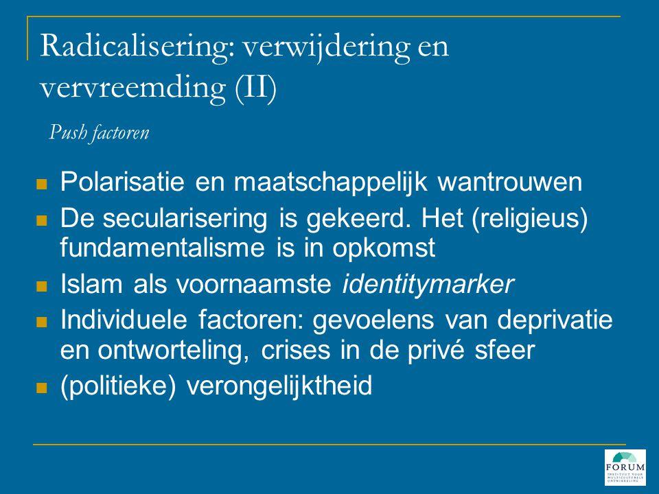 Radicalisering: verwijdering en vervreemding (II) Push factoren