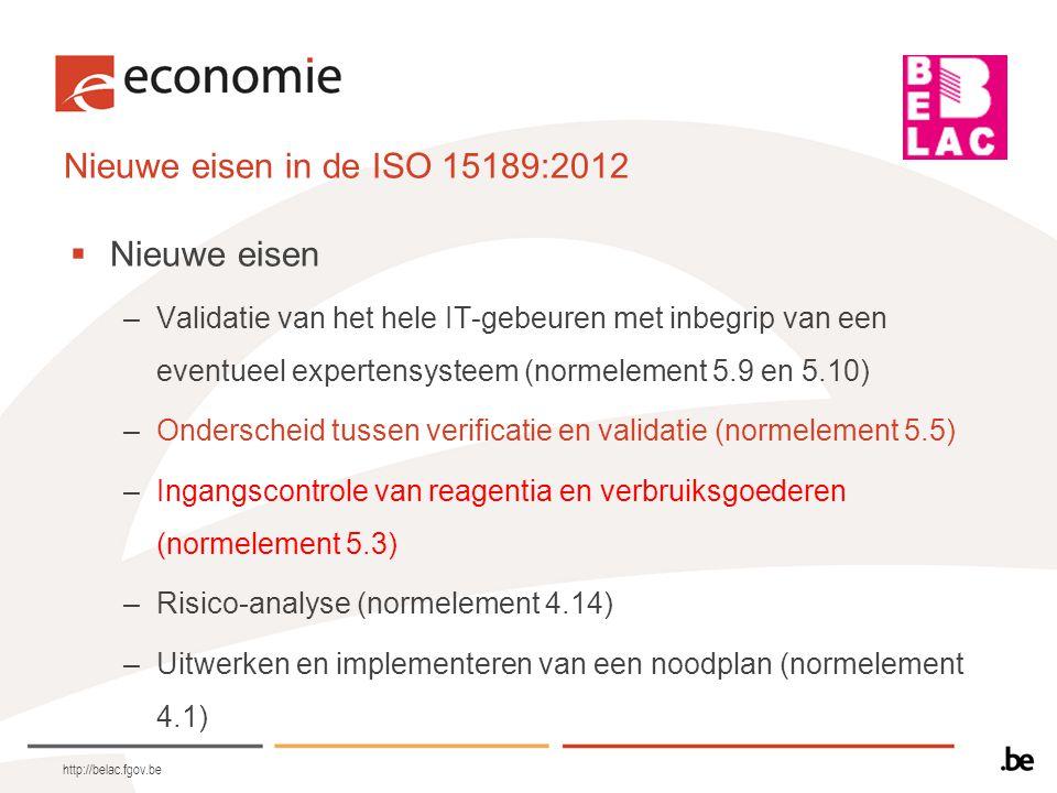 Nieuwe eisen in de ISO 15189:2012 Nieuwe eisen
