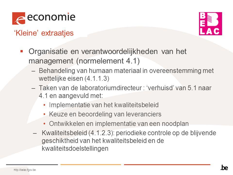 'Kleine' extraatjes Organisatie en verantwoordelijkheden van het management (normelement 4.1)