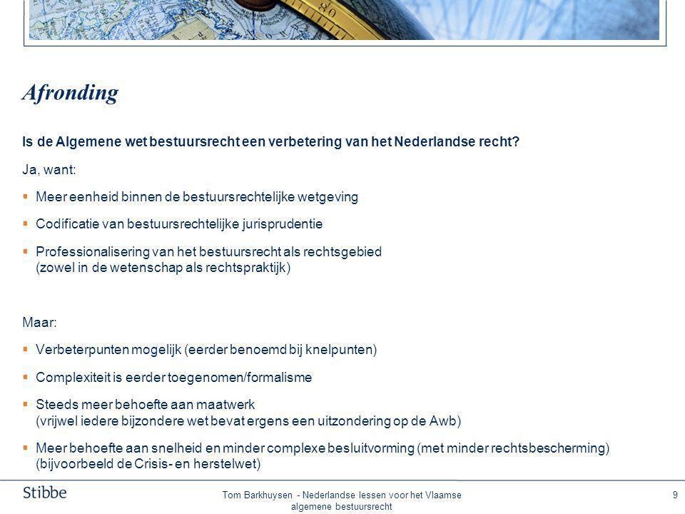 Meer weten De tekst van de Awb is voor eenieder te raadplegen op www.wetten.nl. Wetsgeschiedenis: www.pgawb.nl.
