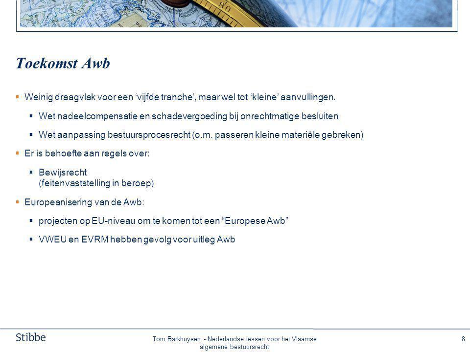 Afronding Is de Algemene wet bestuursrecht een verbetering van het Nederlandse recht Ja, want: