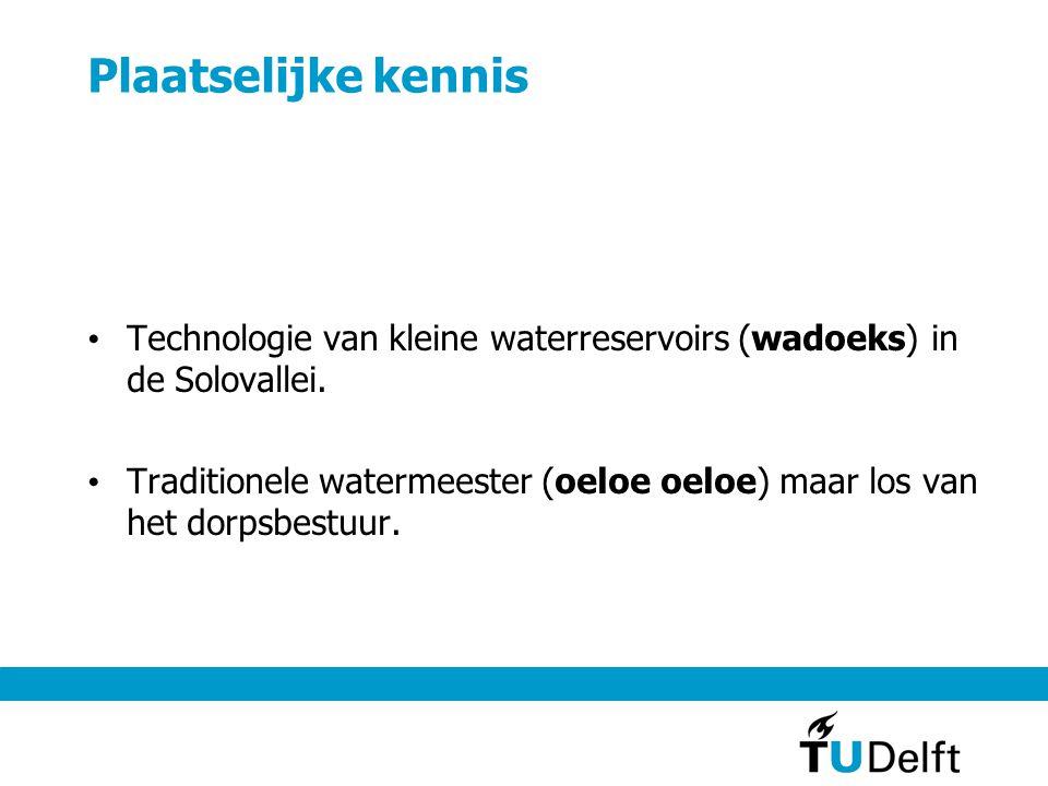 Plaatselijke kennis Technologie van kleine waterreservoirs (wadoeks) in de Solovallei.
