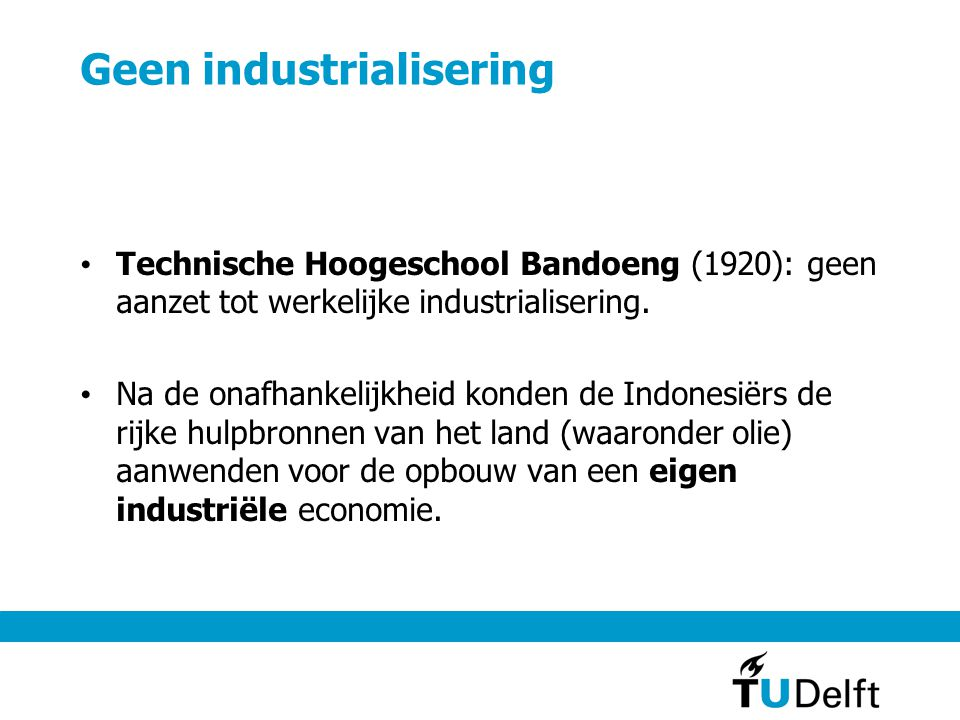 Geen industrialisering
