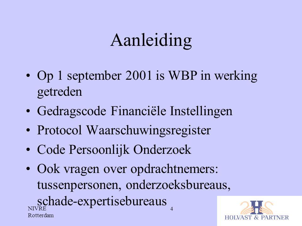 Aanleiding Op 1 september 2001 is WBP in werking getreden