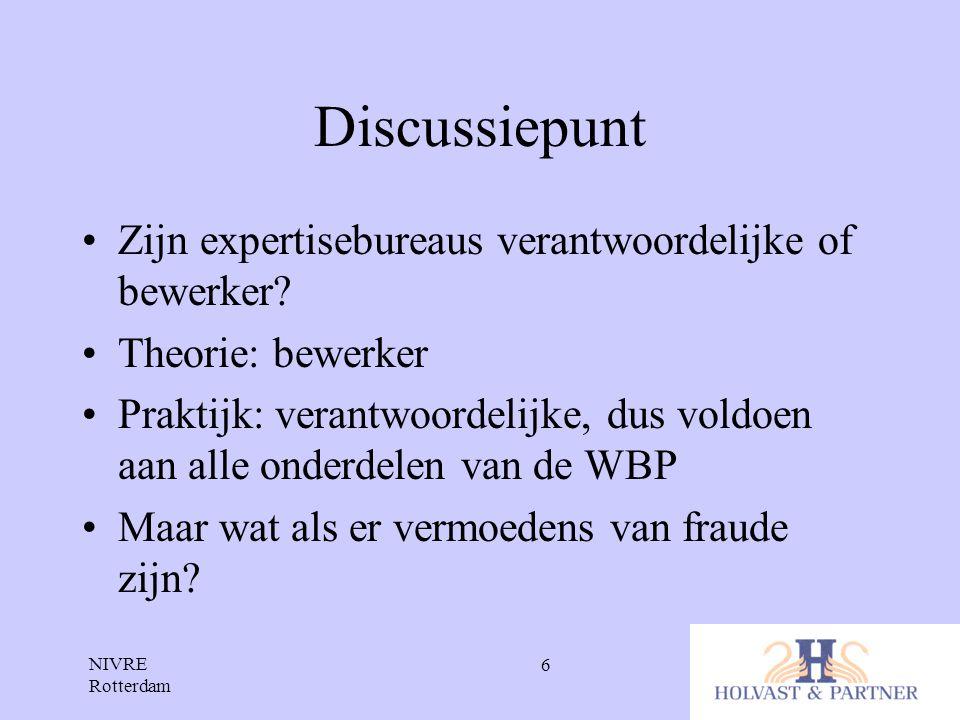 Discussiepunt Zijn expertisebureaus verantwoordelijke of bewerker