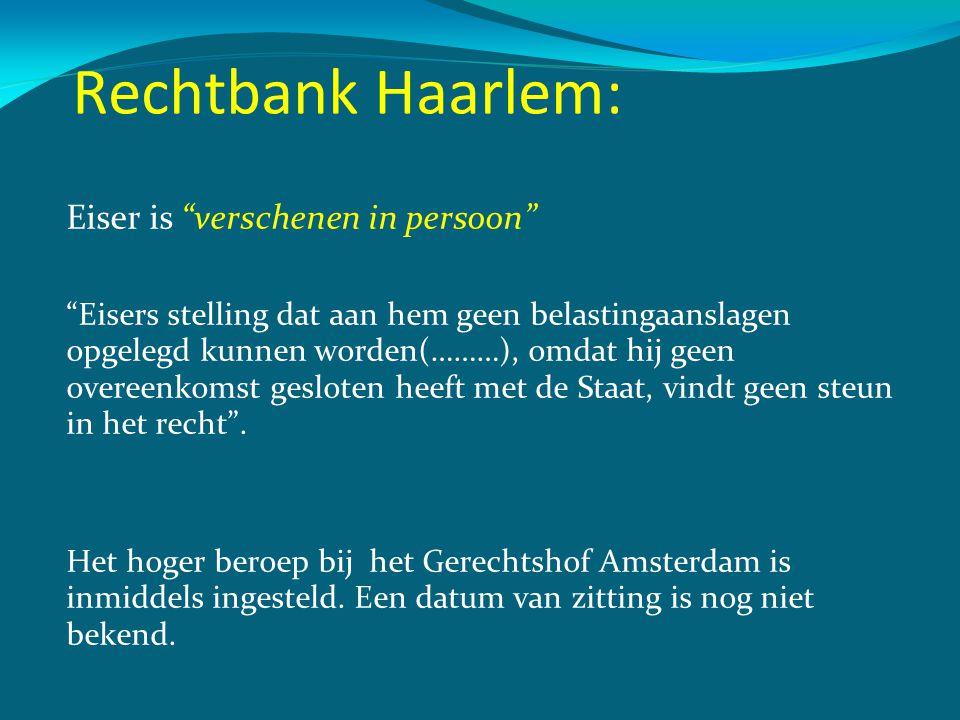 Rechtbank Haarlem: Eiser is verschenen in persoon