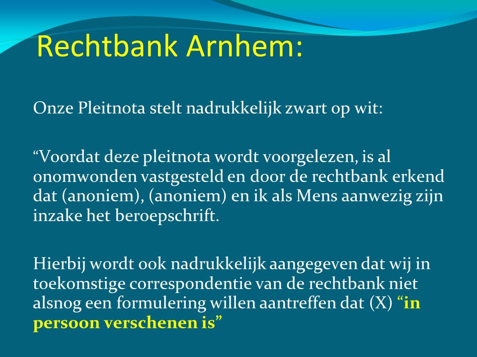 Rechtbank Arnhem: Onze Pleitnota stelt nadrukkelijk zwart op wit: