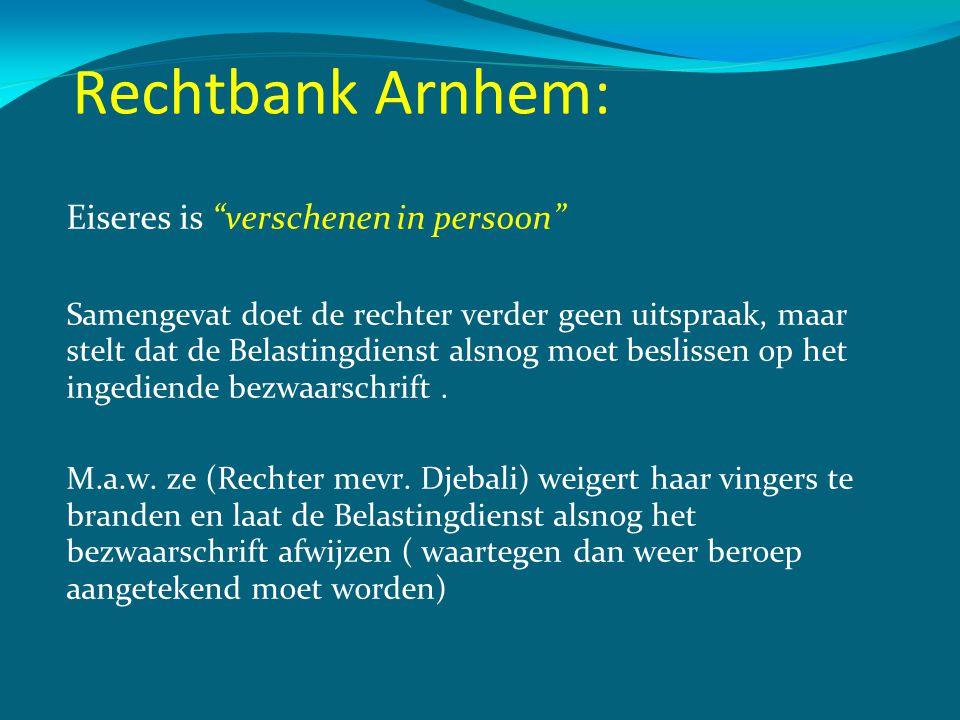 Rechtbank Arnhem: Eiseres is verschenen in persoon