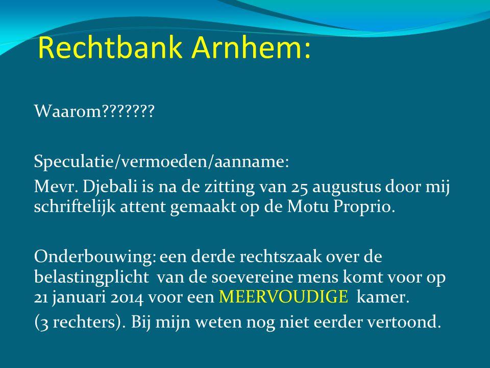 Rechtbank Arnhem: Waarom Speculatie/vermoeden/aanname: