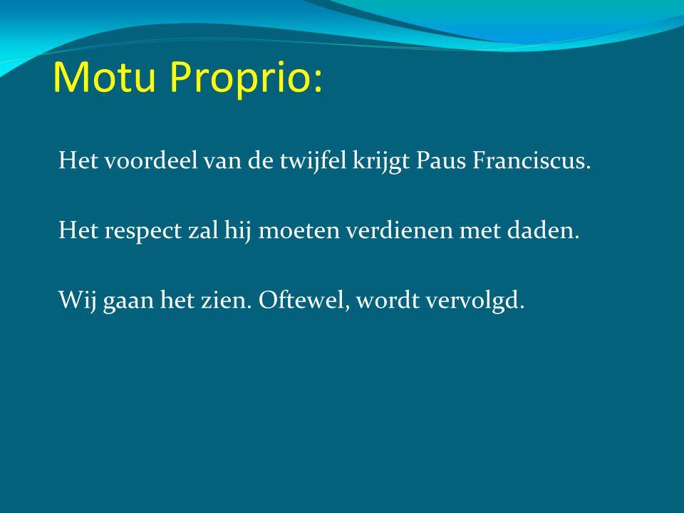 Motu Proprio: Het voordeel van de twijfel krijgt Paus Franciscus.