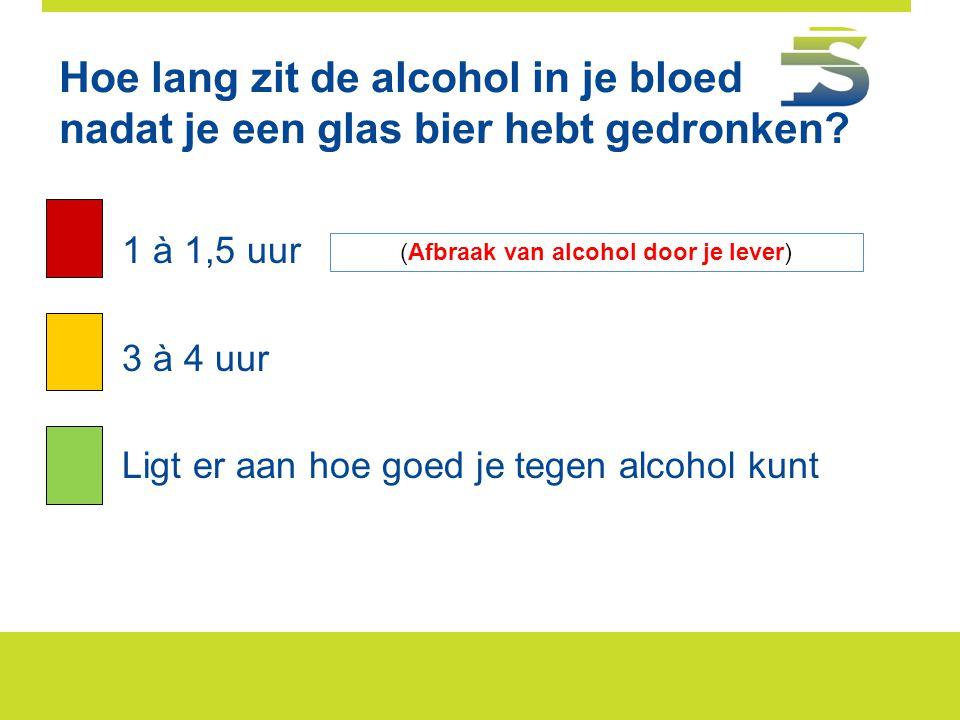 (Afbraak van alcohol door je lever)