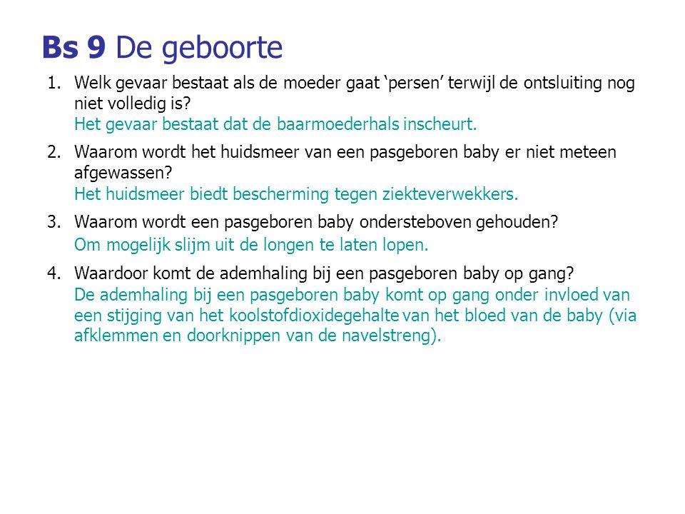 Bs 9 De geboorte Welk gevaar bestaat als de moeder gaat 'persen' terwijl de ontsluiting nog niet volledig is