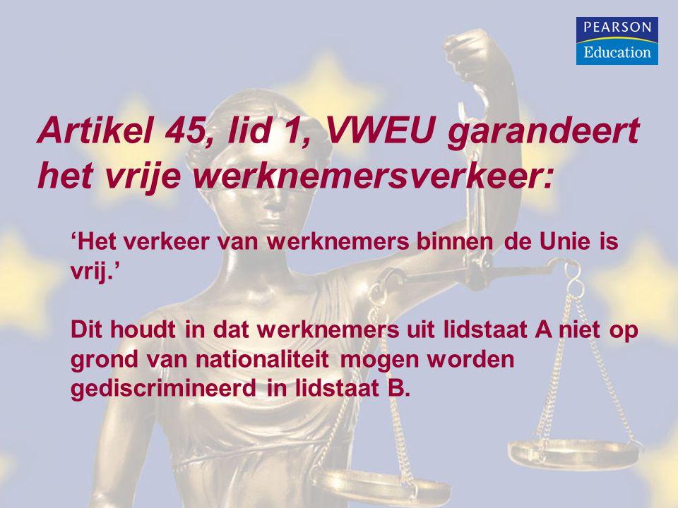 Artikel 45, lid 1, VWEU garandeert het vrije werknemersverkeer: