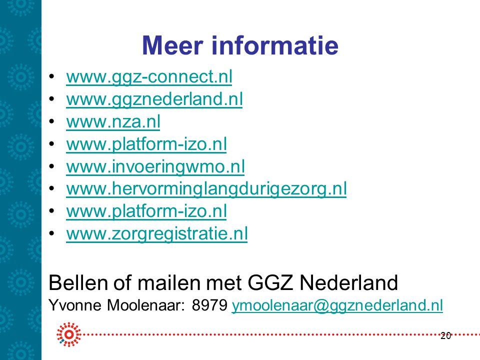 Meer informatie Bellen of mailen met GGZ Nederland www.ggz-connect.nl