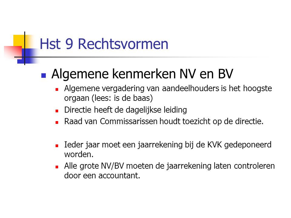 Hst 9 Rechtsvormen Algemene kenmerken NV en BV