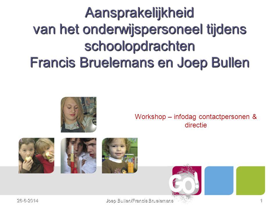 Aansprakelijkheid van het onderwijspersoneel tijdens schoolopdrachten Francis Bruelemans en Joep Bullen
