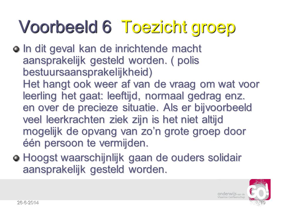 Voorbeeld 6 Toezicht groep