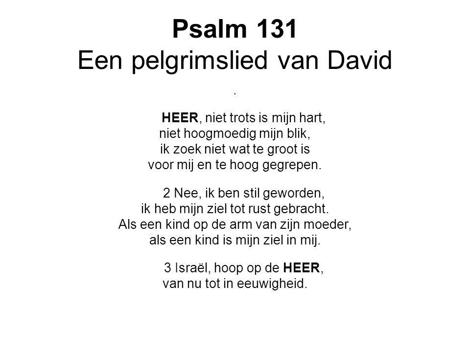 Psalm 131 Een pelgrimslied van David