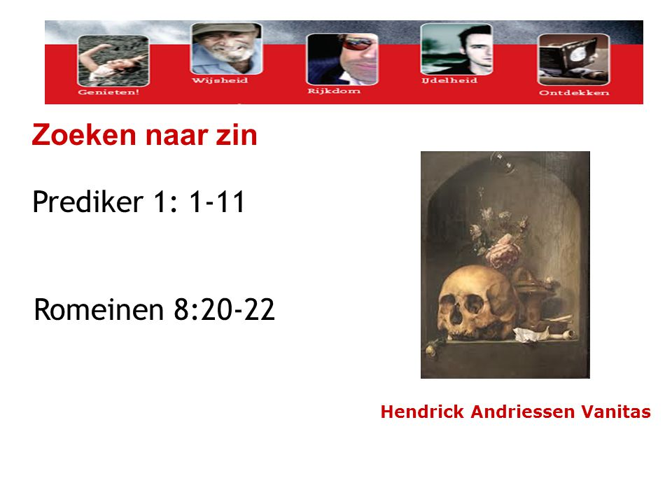 Romeinen 8:20-22 Hendrick Andriessen Vanitas Zoeken naar zin