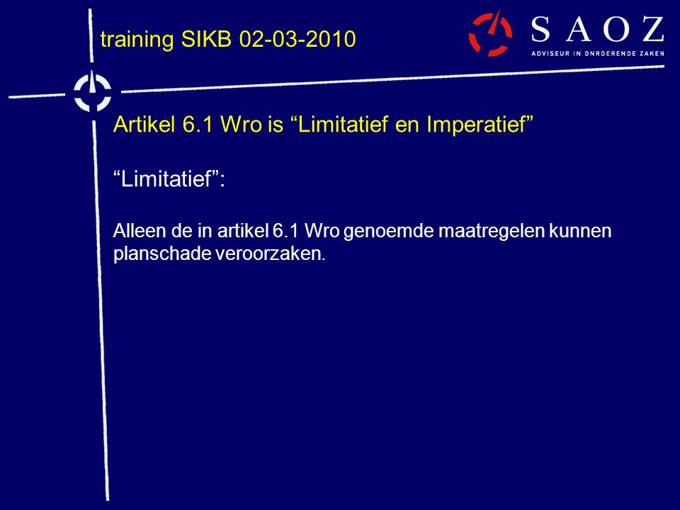 Artikel 6.1 Wro is Limitatief en Imperatief Limitatief :