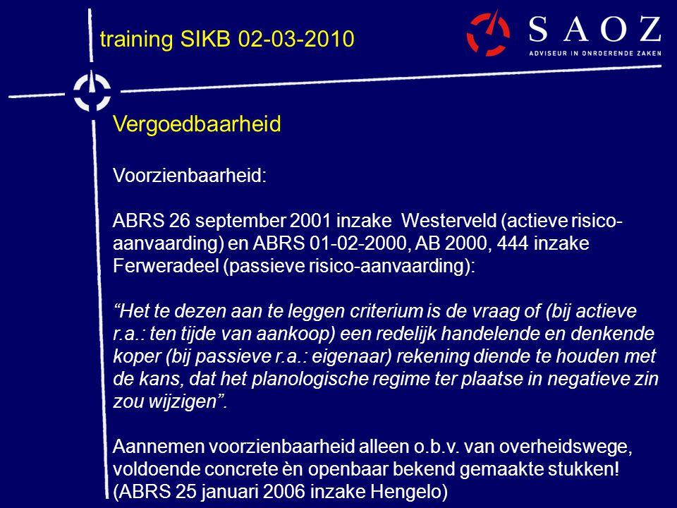 training SIKB 02-03-2010 Vergoedbaarheid Voorzienbaarheid: