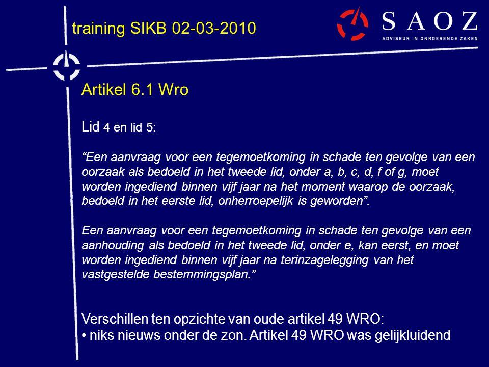 training SIKB 02-03-2010 Artikel 6.1 Wro Lid 4 en lid 5: