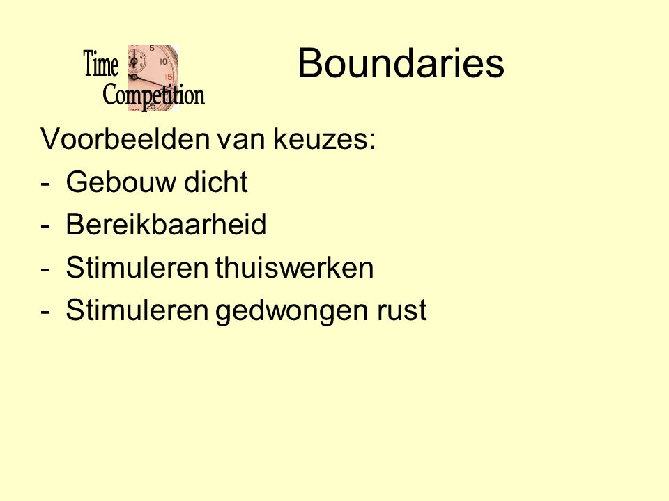 Boundaries Voorbeelden van keuzes: Gebouw dicht Bereikbaarheid
