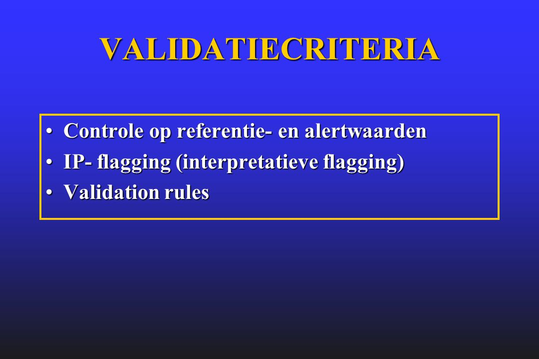 VALIDATIECRITERIA Controle op referentie- en alertwaarden