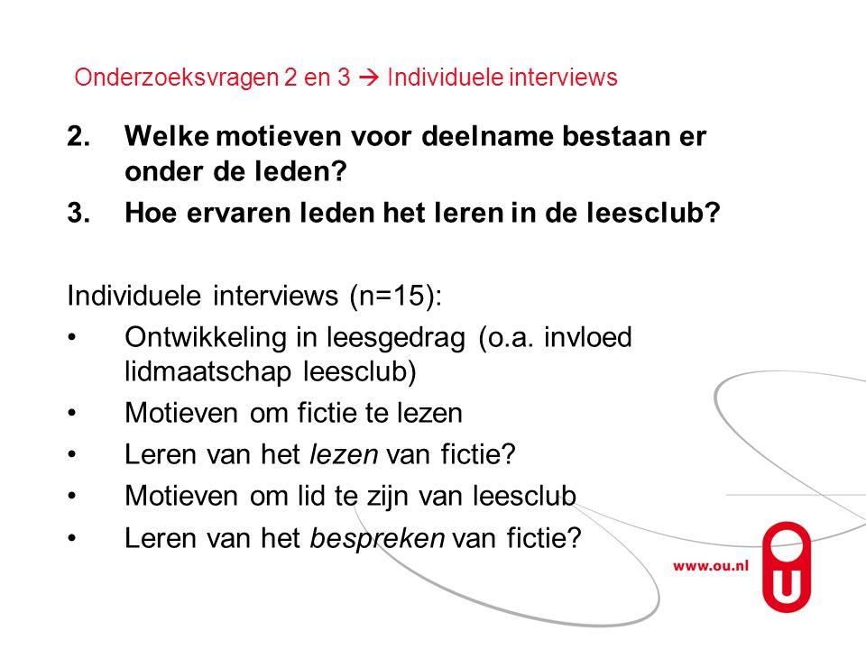 Onderzoeksvragen 2 en 3  Individuele interviews