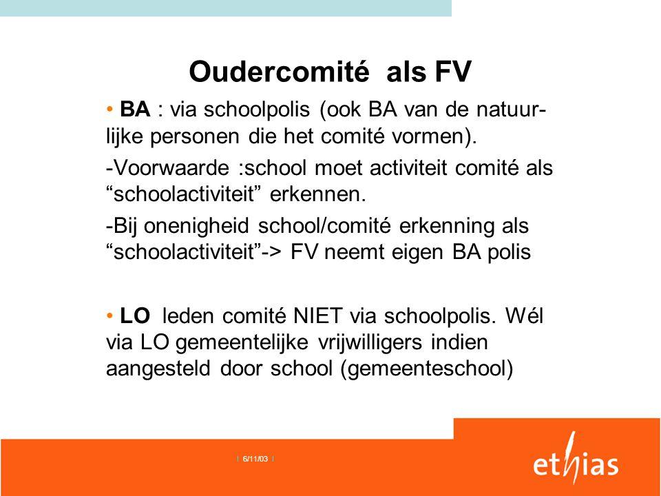 Oudercomité als FV BA : via schoolpolis (ook BA van de natuur-lijke personen die het comité vormen).