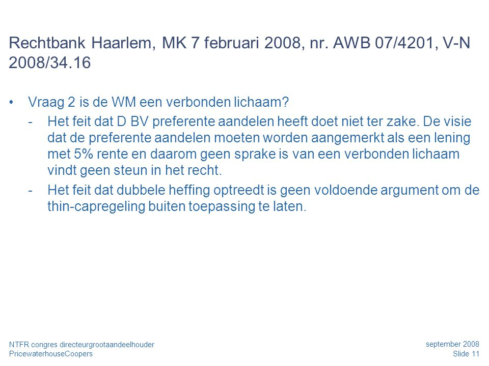 Rechtbank Haarlem, MK 7 februari 2008, nr. AWB 07/4201, V-N 2008/34.16